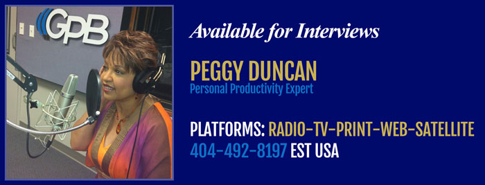 Available for Interviews Personal productivity expert, Peggy Duncan, Radio, TV, Print, Web, Satellite Eastern USA